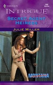 Secret Agent Heiress ebook by Julie Miller