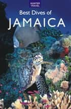 Best Dives of Jamaica ebook by Joyce Huber