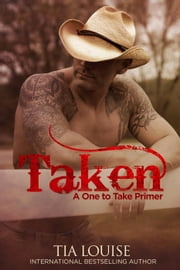 """Taken"": A One to Take Primer - One to Hold ebook by Tia Louise"