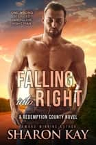 Falling Into Right ebook by Sharon Kay
