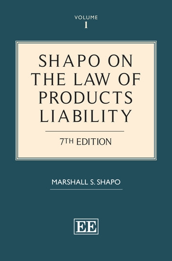 Shapo on The Law of Products Liability - 7th Edition ebook by Marshall S. Shapo