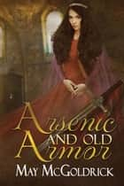 Arsenic and old Armor ekitaplar by May McGoldrick