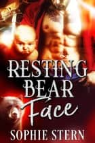 Resting Bear Face ebook by Sophie Stern