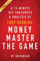 Summary of Money Master the Game ebook by Instaread Summaries