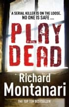 Play Dead - (Byrne & Balzano 4) ebook by Richard Montanari