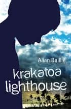 Krakatoa Lighthouse eBook by Allan Baillie
