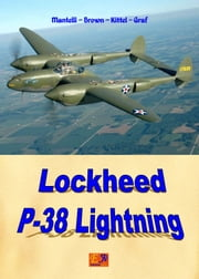 Lockheed P-38 Lightning ebook by Mantelli - Brown - Kittel - Graf