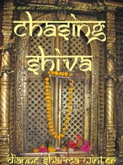 Chasing Shiva ebook by Dianne Sharma Winter
