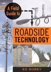 A Field Guide to Roadside Technology ebook by Ed Sobey