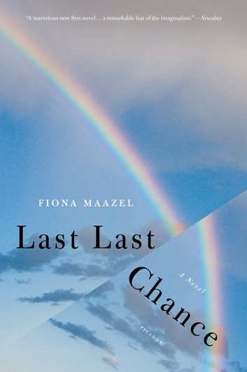 Last Last Chance - A Novel ebook by Fiona Maazel