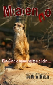 M(a)enno - Ein Single kann selten allein ... ebook by Tom Winter