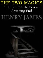 The Two Magics: The Turn of the Screw/Covering End ebook by Henry James