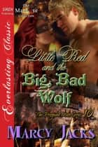 Little Red and the Big, Bad Wolf ebook by Marcy Jacks
