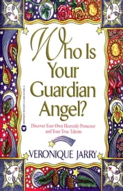 Who Is Your Guardian Angel? ebook by Veronique Jarry