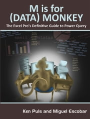 M Is for (Data) Monkey - A Guide to the M Language in Excel Power Query ebook by Kobo.Web.Store.Products.Fields.ContributorFieldViewModel