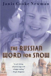The Russian Word for Snow - A True Story of Adoption ebook by Janis Cooke Newman