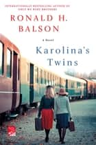 Karolina's Twins - A Novel ebook by Ronald H. Balson