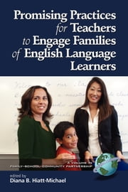 Promising Practices for Teachers to Engage with Families of English Language Learners ebook by