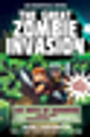 The Great Zombie Invasion - The Birth of Herobrine Book One: A Gameknight999 Adventure: An Unofficial Minecrafters Adventure ebook by Mark Cheverton