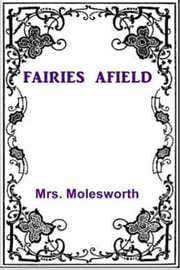 Fairies Afield ebook by Mrs. Molesworth