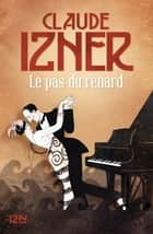 Le Pas du renard ebook by Claude IZNER