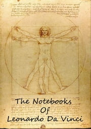 The Notebooks Of Leonardo Da Vinci Volume 1 ebook by Jean Paul Richter