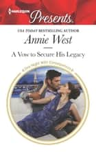 A Vow to Secure His Legacy 電子書 by Annie West