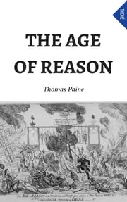 The Age Of Reason (Annotated) ebook by Thomas Paine