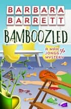 Bamboozled ebook by Barbara Barrett