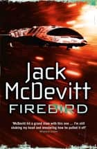 Firebird (Alex Benedict - Book 6) - Alex Benedict - Book 6 ebook by Jack McDevitt