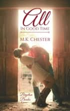 All in Good Time - Bryeton Books ebook by M.K. Chester