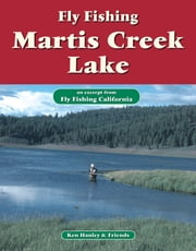 Fly Fishing Martis Creek Lake - An excerpt from Fly Fishing California ebook by Ken Hanley