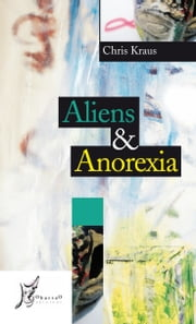 Aliens & Anorexia ebook by Kraus Chris, Brighi P.