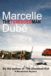 The Tuxedoed Man - Mendenhall Mysteries, #2 ebook by Marcelle Dube