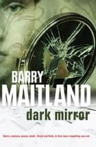 Dark Mirror ebook by Barry Maitland