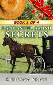 Lancaster Amish Secrets - The Lancaster Amish Juggler Series, #1 ebook by Rebecca Price