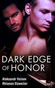 Dark Edge of Honor ebook by Aleksandr Voinov,Rhianon Etzweiler