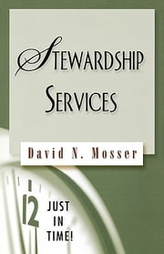 Just in Time! Stewardship Services ebook by David N. Mosser
