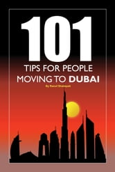 101 Tips for People Moving to Dubai ebook by Raouf Shabayek