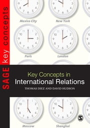 Key Concepts in International Relations ebook by Ingvild Bode,Aleksandra Fernandes da Costa,Thomas Diez