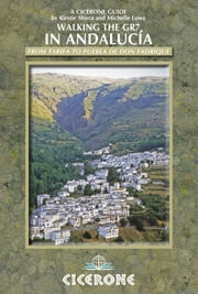 Walking the GR7 in Andalucia - From Tarifa to Puebla de Don Fadrique ebook by Michelle Lowe,Kirstie Shirra