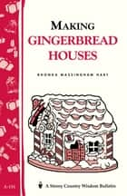 Making Gingerbread Houses - Storey Country Wisdom Bulletin A-154 ebook by Rhonda Massingham Hart