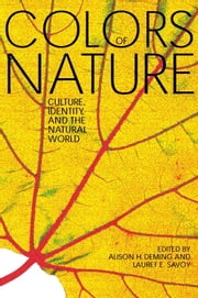 The Colors of Nature - Culture, Identity, and the Natural World ebook by Alison Hawthorne Deming,Lauret E. Savoy