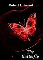 The Butterfly ebook by Robert L. Arend