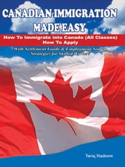 Canadian Immigration Made Easy ebook by Nadeem, Tariq