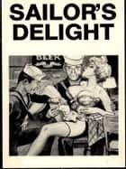 Sailor's Delight - Adult Erotica ebook by Sand Wayne