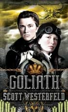 Goliath ebook by Scott Westerfeld, Keith Thompson