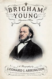 Brigham Young ebook by Leonard J. Arrington