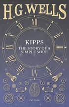 Kipps: The Story of a Simple Soul ebook by H. G. Wells