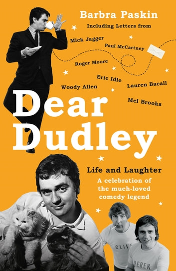 Dear Dudley: Life and Laughter - A celebration of the much-loved comedy legend - A Celebration of the Much-Loved Comedy Legend ebook by Barbra Paskin